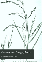 Grasses and Forage Plants: A Practical Treatise Comprising Their Natural History