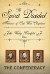 The Spirit Divided: Memoirs of Civil War Chaplains : the Confederacy
