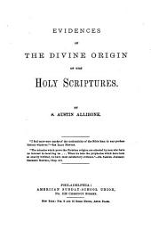 Evidences of the Divine Origin of the Holy Scriptures
