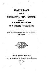 Fábulas y otras composiciones en verso Vascongado dialecto Guipuzcoano con un diccionario Vasco-Castellano de las voces que son diferentes en los diversos dialectos