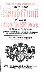 Critische Dichtkunst: Worinnen die poetische Mahlerey in Absicht auf die Erfindung im Grunde untersuchet und mit Beyspielen aus den berühmtesten Alten und Neuern erläutert wird, Band 1