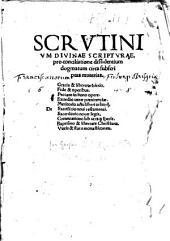 Scrutinium divinae scripturae pro conciliatione dissidentium dogmatum circa subscriptas materias