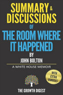Summary And Discussions Of The Room Where It Happened Book PDF
