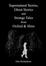 Supernatural Stories, Ghost Stories and Strange Tales from Oxford & Shire