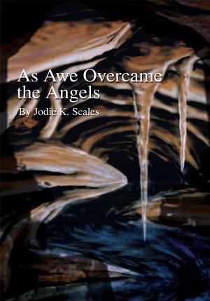 As Awe Overcame the Angels