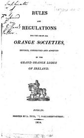 Rules and Regulations for the use of all Orange Societies, etc