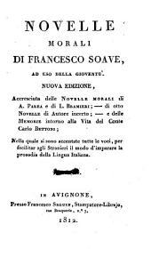 Novelle morali: Colle Novelle morali di A. Parea e di L. Bramieri, e colle Memorie intorno alla vita del Conte Carlo Bettoni