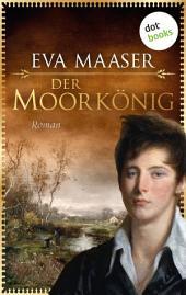 Der Moorkönig: Roman