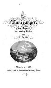 Der Minnesänger: eine Legende mit zwanzig Liedern