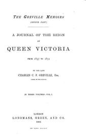 A Journal of the Reign of Queen Victoria from 1837 to 1852: Volume 1