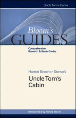 Harriet Beecher Stowe s Uncle Tom s Cabin
