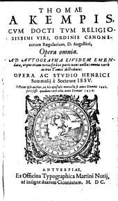 Opera omnia: Ad Autographa Eiusdem Emendata, atque ... aucta ...