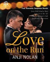 Love on the Run: Four Romantic Suspense Novels