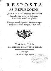 Resposta as reflexoens que o R.P.M. Fr. Arsenio da Piedade Capucho fez as livro intitulado Verdadeiro metodo de estudar