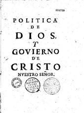 Politica de Dios i Govierno de Xpo[Christo] sacada de la Sagrada escritura para acierto de Rey i Reino en sus acciones...