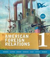 American Foreign Relations  Volume 1  To 1920 PDF