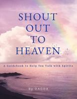 Shout Out to Heaven   A Guidebook to Help You Talk with Spirits PDF