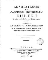 Adnotationes ad calculum integralem Euleri: in quibus nonnulla problemata