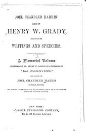 Joel Chandler Harris' Life of Henry W. Grady Including His Writings and Speeches, Volume 1