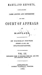 Maryland Reports: Containing Cases Adjudged in the Court of Appeals of that State, Volume 20