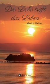 Die Liebe trifft das Leben: Gedichteband