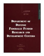 A history of the Department of Defense federally funded research and development centers.