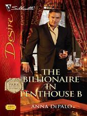 The Billionaire in Penthouse B: A Billionaire Romance