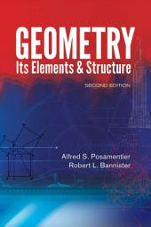 Geometry, Its Elements and Structure: Second Edition, Edition 2