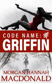 CODE NAME: GRIFFIN: Griffin Volume #1