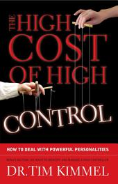 The High Cost of High Control: How to Deal with Powerful Personalities