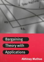 Bargaining Theory with Applications PDF