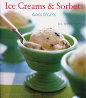 Ice Creams & Sorbets: Cool Recipes