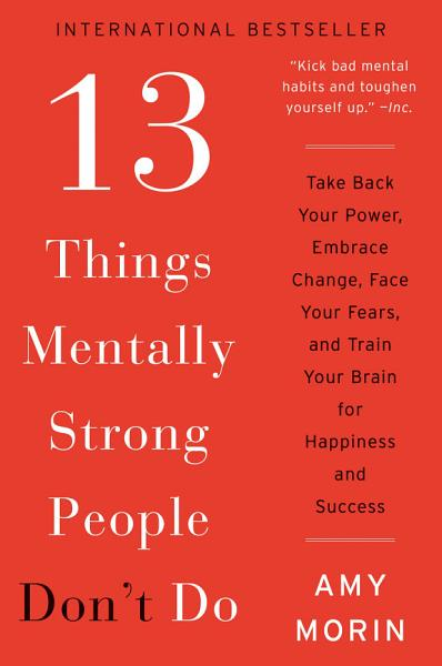 Download 13 Things Mentally Strong People Don t Do Book