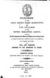 Hand-book to the Local marine board examination [by J. Taylor].