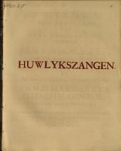 Huwelykszangen ter bruilofte van zyne excellentie jonker Jan van Borssele ... en ... jonkvrouwe Anna Margareta Elizabeth Coninck, vrouwe van Ritthem, enz., gevierd binnen Middelburg in Zeeland op den XXVI van wynmaand MDCCL.