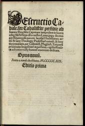 Destructio Cabale, seu Cabalistice perfidie ab Ioanne Reuchlin Capnione iampridem in lucem edite