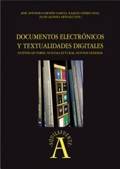 Documentos electrónicos y textualidades digitales: nuevos lectores, nuevas lecturas, nuevos géneros