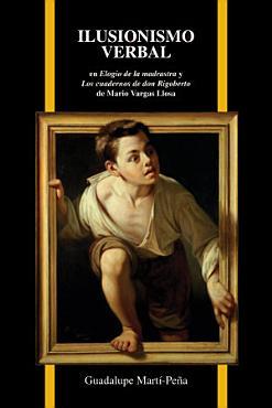 Ilusionismo verbal en Elogio de la madrastra y Los cuadernos de don Rigoberto de Mario Vargas Llosa PDF
