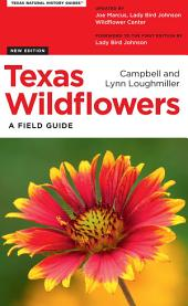Texas Wildflowers: A Field Guide, Edition 3