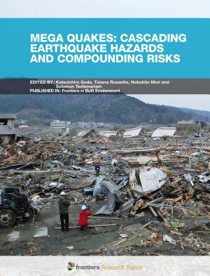 Mega Quakes: Cascading Earthquake Hazards and Compounding Risks