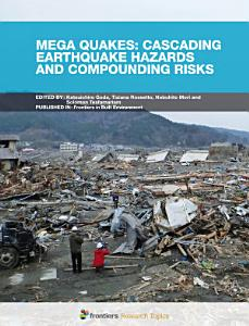 Mega Quakes  Cascading Earthquake Hazards and Compounding Risks