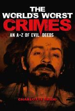 The World's Worst Crimes