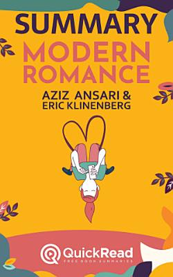 Summary of  Modern Romance  by Aziz Ansari and Eric Klinenberg   Free book by QuickRead com