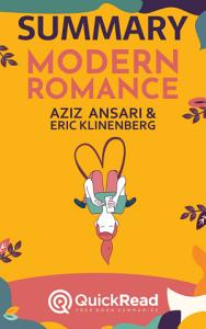 Summary of  Modern Romance  by Aziz Ansari and Eric Klinenberg   Free book by QuickRead com Book