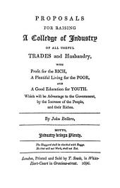 New View of Society: Tracts Relative to This Subject: Viz. Proposals for Raising a Colledge of Industry of All Useful Trades and Husbandry