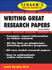 Schaum's Quick Guide to Writing Great Research Papers: Edition 2