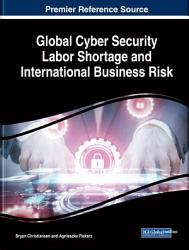 Global Cyber Security Labor Shortage And International Business Risk Book PDF