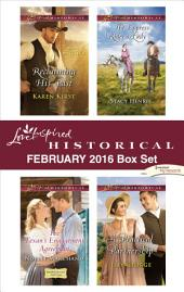 Love Inspired Historical February 2016 Box Set: Reclaiming His Past\The Texan's Engagement Agreement\The Express Rider's Lady\A Practical Partnership
