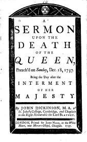 A Sermon Upon the Death of the Queen Preach'd Dec. 18, 1737