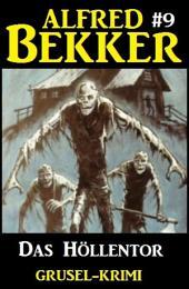 Alfred Bekker Grusel-Krimi #9: Das Höllentor